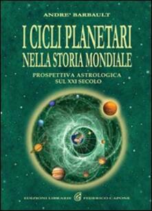 Camfeed.it I cicli planetari nella storia mondiale. Prospettiva astrologica sul XXI secolo Image