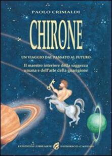 Amatigota.it Chirone. Il maestro interiore della saggezza umana e dell'arte della guarigione Image