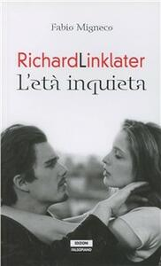 Richard Linklater. L'età inquieta