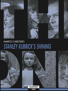 Shining. Un film di Stanley Kubrick - Marco Carosso - ebook