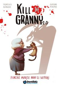 Finché morte non li separi. Kill the granny 2.0