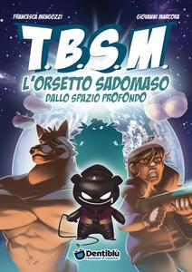 TBSM. L'orsetto sadomaso dallo spazio profondo