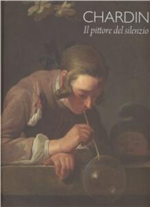 Chardin. Il pittore del silenzio