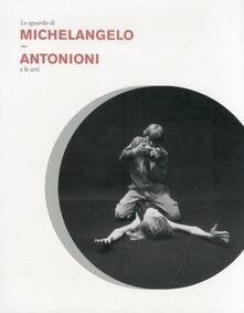 Radiospeed.it Lo sguardo di Michelangelo. Antonioni e le arti Image