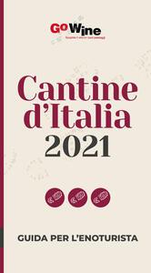 Libro Cantine d'italia 2021. Guida per il turista del vino