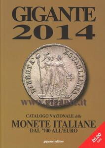 Gigante 2014. Catalogo nazionale delle monete italiane dal '700 all'euro