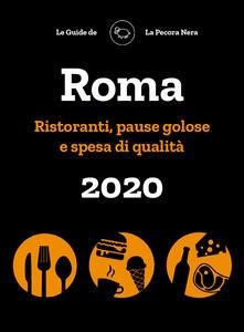 Roma de La Pecora Nera 2020. Ristoranti, pause golose e spesa di qualità.pdf