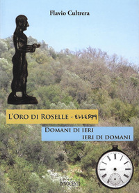 L' L' oro di Roselle. Ieri di domani, domani di ieri - Cultrera Flavio - wuz.it