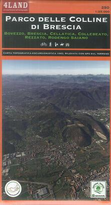 Mercatinidinataletorino.it Parco delle colline di Brescia. Bovezzo, Brescia, Cellatica, Collebeato, Rezzato, Rodengo Saiano. Carta escursionistica 1:25.000 Image