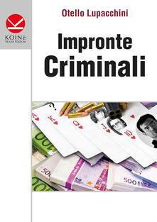 Impronte criminali - Otello Lupacchini - copertina