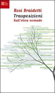 Libro Trasposizioni. Sull'etica nomade Rosi Braidotti