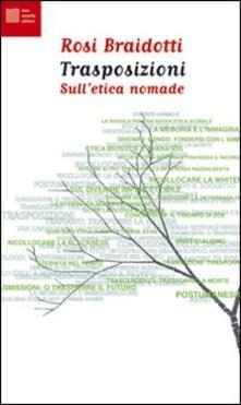Trasposizioni. Sull'etica nomade - Rosi Braidotti - copertina