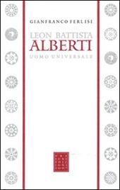 Leon Battista Alberti uomo universale