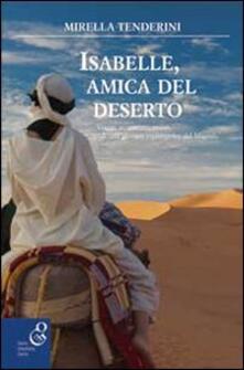 Voluntariadobaleares2014.es Isabelle, amica del deserto. Viaggi, avventure, amori di una giovane esploratrice del Magreb Image