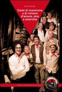 Canti di Maremme e di miniere. D'amore, vino e anarchia. Con CD Audio