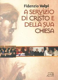 A servizio di Cristo e della sua Chiesa - Volpi Fidenzio - wuz.it