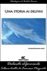 Una Una storia ai delfini - Luini Maria Giovanna - wuz.it