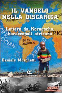 Il Vangelo nella discarica. Lettere da Korogocho baraccopoli africana