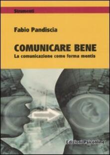 Comunicare bene. La comunicazione come forma mentis.pdf