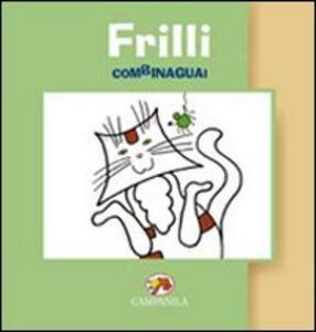 Frilli combinaguai