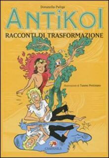 Festivalpatudocanario.es Antìkoi. Ediz. illustrata. Vol. 3: Racconti di trasformazione. Image