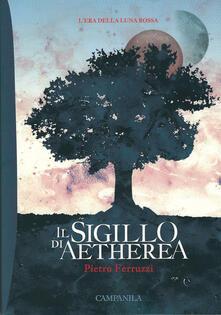 Sigillo di Aetherea - Pietro Ferruzzi - copertina