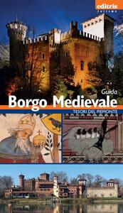 Borgo medievale. Guida al borgo medievale di Torino