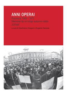 Tegliowinterrun.it Anni operai. Piacenza 1969-1972. Memorie da un lungo autunno caldo Image