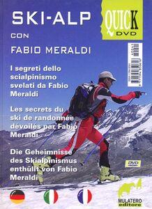 Ski-alp con Fabio Meraldi. I segreti dello scialpinismo svelati da Fabio Meraldi. Ediz. multilingue. Con DVD