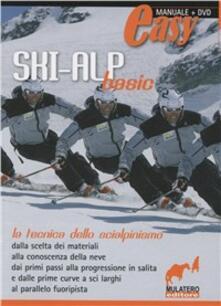 Ski-alp basic. La tecnica dello scialpinismo. Con DVD.pdf