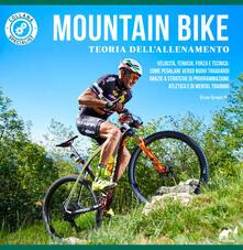 Nordestcaffeisola.it Mountain bike. Teoria dell'allenamento. Velocità, tenacia, forza e tecnica: come pedalare verso nuovi traguardi grazie a strategie di programmazione atletica e di mental training Image
