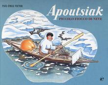 Antondemarirreguera.es Apoutsiak. Piccolo fiocco di neve. Ediz. a colori Image