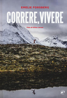 Correre, vivere - Emelie Forsberg - copertina