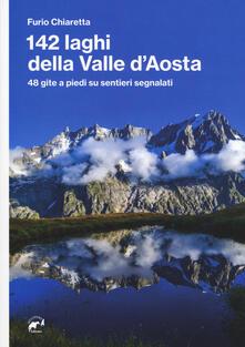 142 laghi della Valle dAosta. 48 gite a piedi su sentieri segnalati.pdf