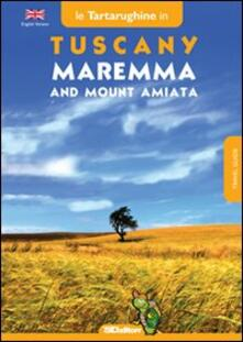 Tuscany. Maremma and mount Amiata. In eight itineraries in the southern part of Tuscany.pdf