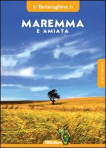 Maremma e monte Amiata. Otto itinerari in provincia di Grosseto - copertina
