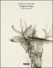 Corps à corps. Dessins et gravures. Ediz. italiana e francese.pdf