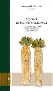 Tesoro di secreti medicinali. Manoscritto del 1799 edito per le nozze Maira-Marchese