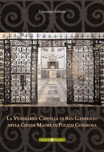 La venerabile cappella di San Gandolfo nella chiesa madre di Polizzi Generosa