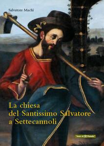 La chiesa del Santissimo Salvatore a Settecannoli