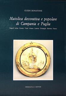 Maiolica decorativa e popolare di Campania e Puglia - Guido Donatone - copertina