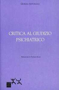 Critica al giudizio psichiatrico - Giorgio Antonucci - copertina
