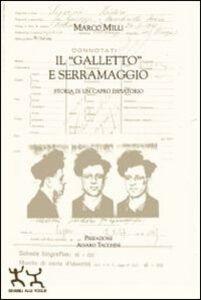 Il «Galletto» e Serramaggio. Storia di un capro espiatorio