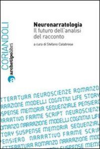 Libro Neuronarratologia. Il futuro dell'analisi del racconto Stefano Calabrese