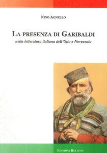 La presenza di Garibaldi nella letteratura italiana dell'Otto e Novecento