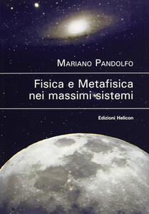 Fisica e metafisica nei massimi sistemi