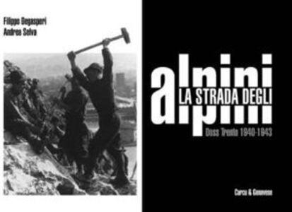 La strada degli alpini. Doss Trento 1940-1943