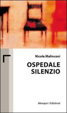 Ospedale silenzio - Nicole Malinconi - copertina