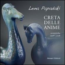 Creta delle anime. Ceramiche 1998-2008 - Lena Papadaki - copertina