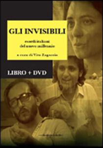 Gli invisibili. Esordi italiani del nuovo millennio Libro + Dvd